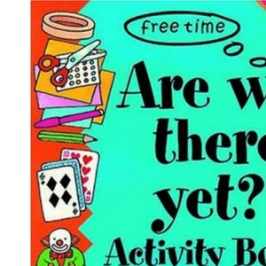Are We There Yet?: Activity Book (Free Time)