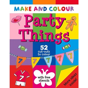 Make and Colour Party Things (Make & Colour)