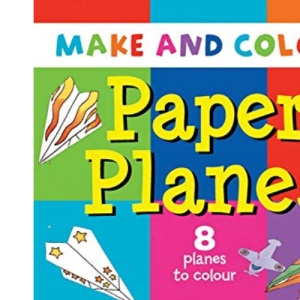 Make & Colour Paper Planes (Make & Colour) (Make & Colour)