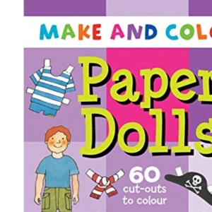 Make and Colour Paper Dolls (Make & Colour)