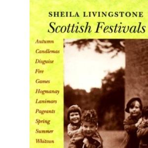 Scottish Festivals (Traditional Scotland S.)