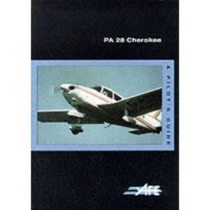 PA-28 Cherokee: A Pilot's Guide (The Pilot's Guide Series)