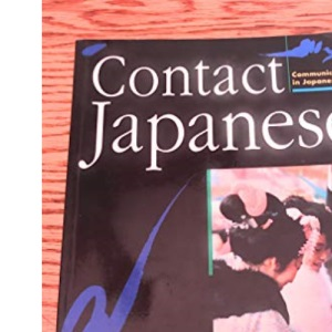 Contact Japanese Student Coursebook: Communicating in Japanese