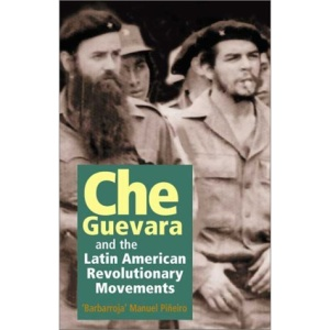 Che Guevara and the Latin American Revolutionary Movements