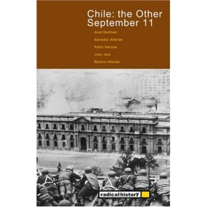 Chile - The Other September 11: An Anthology of Reflections on the 1973 Coup (Radical History)