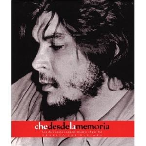 Che Desde La Memoria (Che Guevara Publishing Project / Ocean Sur)