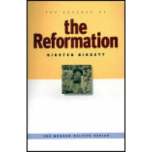 The Essence of the Reformation: The Modern Beliefs Series