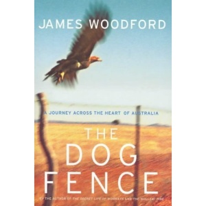 The Dog Fence: A Journey Through the Heart of the Continent