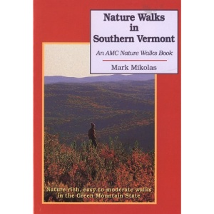 Nature Walks in Southern Vermont: Nature-Rich, Easy-To-Moderate Walks in the Green Mountain State