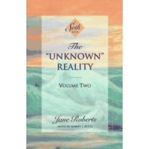 The Unknown Reality: v.2: Vol 2 (Seth Book)