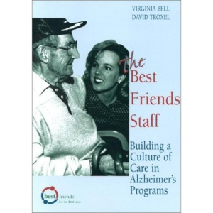 The Best Friends Staff: Building a Culture of Care in Alzheimer's Programs