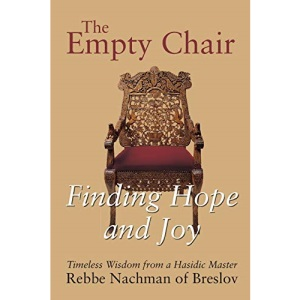 Empty Chair: Finding Hope and Joy in Life - Timeless Wisdom from a Hasidic Master