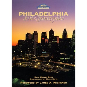 Philadelphia & Its Countryside (Pennsylvania's Cultural & Natural Heritage)