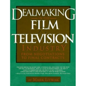 Dealmaking in the Film and Television Industry: From Negotiations to Final Contracts