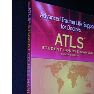 Atls Student Course Manual with DVD: Advanced Trauma Life Support for Doctors [With DVD]