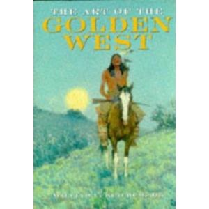 The Art of the Golden West (Artists & Art Movements)