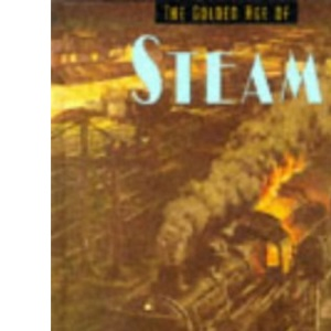 The Golden Age of Steam (Golden Age of Transport)