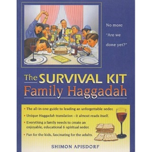 The Survival Kit Family Haggadah: Everything a Family Needs to Create an Enjoyable, Educational and Spiritual Seder