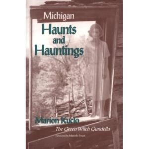 Michigan Haunts and Hauntings