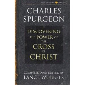 The Power of the Cross of Christ (Christian living classics)