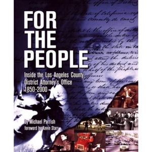 For the People: The LA County District Attorney's Office 1850-2000
