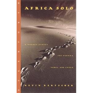 Africa Solo: A Journey Across the Sahara, Sahel and Congo