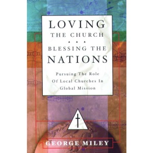 Loving the Church... Blessing the Nations: Pursuing the Role of Local Churches in Mission