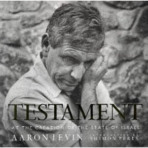 Testament: At the Creation of the State of Israel