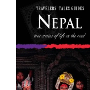 Nepal: True Stories of Life on the Road (Country Guides)