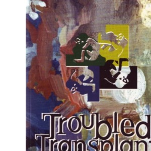 Troubled Transplants