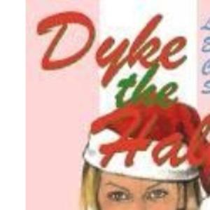 Dyke the Halls: Lesbian Erotic Christmas Stories