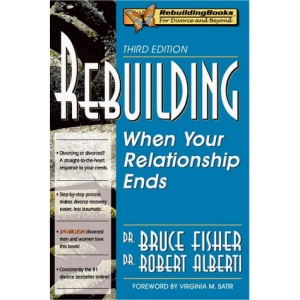 Rebuilding: When Your Relationship Ends (Rebuilding Books : for Divorce and Beyond)