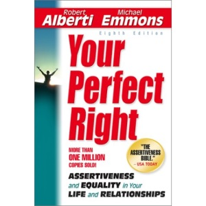 Your Perfect Right: Assertiveness and Equality in Your Life and Relationships (Personal Growth)