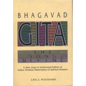 Bhagavad Gita: The Song Divine: Song Divine - A New Easy to Understand Edition of India's Timeless Masterpiece of Spiritual Wisdom