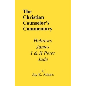 Hebrews, James, I & II Peter, and Jude (Christian Counselor's Commentary)