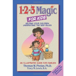 1-2-3 Magic for Kids: Helping Your Children Understand the New Rules (1 2 3 Magic for Christian Parents)