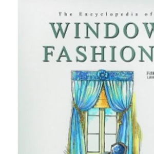 Ency. of Window Fashions: 1000 Decorating Ideas for Windows, Bedding and Accessories