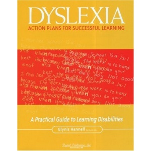 Dyslexia: Action Plans for Successful Learning: A Practical Guide to Learning Disabilities
