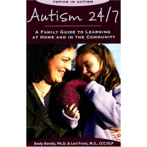 Autism 24/7: A Family Guide to Learning at Home & in the Community (Tpoics in Autism): A Family Guide to Learning at Home and in the Community (Topics in Autism)