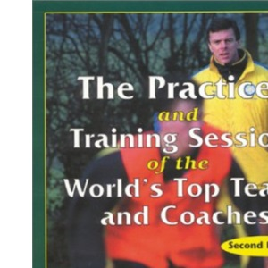 Practices and Training Sessions of the World's Top Teams and Coaches