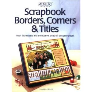 Scrapbook Borders, Corners and Titles (Memory makers)