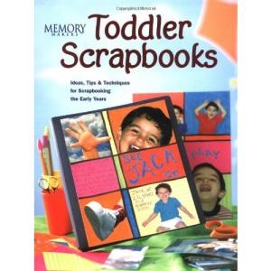 Toddler Scrapbooks (Memory Makers)
