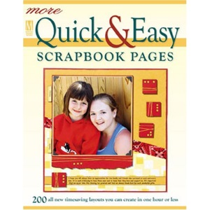 More Quick and Easy Scrapbook Pages: 200 All New Timesaving Layouts You Can Create in One Hour or Less (Memory Makers)