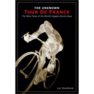 The Unknown Tour De France: The Curious Story of the World's Biggest Bicycle Race (Cycling Resources Book.)