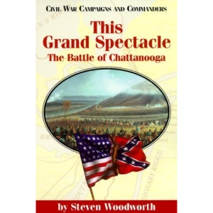 This Grand Spectacle: The Battle of Chattanooga