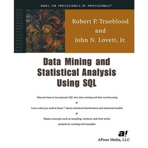 Data Mining & Statistical Analysis Using SQL: A Practical Guide for DBAs
