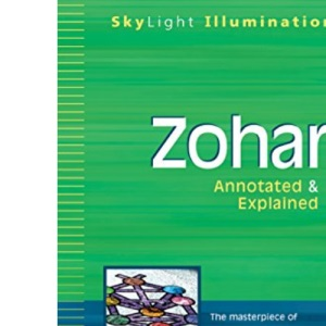 Zohar: The Masterpiece of Kabbalah with Facing Page Commentary That Brings the Text to Life for You (Skylight Illuminations)