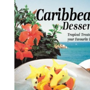 Caribbean Desserts: Tropical Treats from Your Favorite Islands