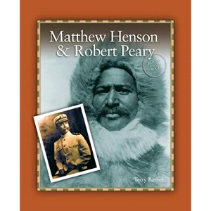 Matthew Henson and Robert Peary (Famous Firsts Series)