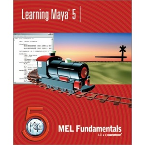 Learning Maya 5: MEL Fundamentals